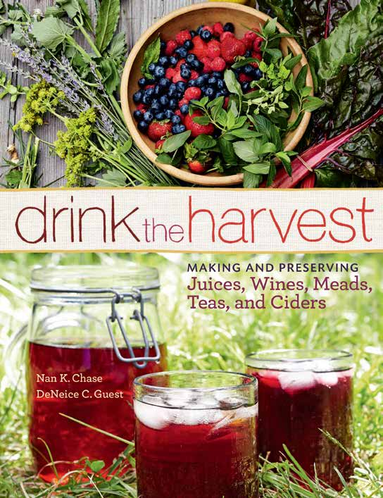 Drink the Harvest: Making and Preserving Juices, Wines, Meads, Teas, and Ciders. by Nan K. Chase and DeNeice C. Guest Johnny Autry Storey Publishing. Faerie Magazine